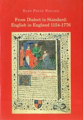 From Dialect to Standard: English in England 1154–1776