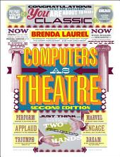 Computers as Theatre: Edition 2