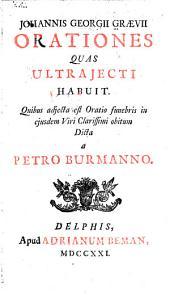 Johannis Georgii Grævii orationes quas Ultrajecti habuit