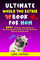 Ultimate Would You Rather Book For Mom