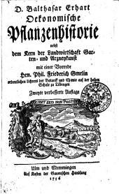 D. Balthasar Erhart Oekonomische Pflanzenhistorie nebst dem Kern der Landwirtschaft Garten- und Arzneykunst: Band 1