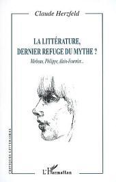 La littérature, dernier refuge du mythe ?: Mirbeau, Philippe, Alain-Fournier...