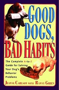 Good Dogs  Bad Habits PDF