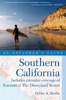 Explorer s Guide Southern California  Includes Extensive Coverage of Yosemite   The Disneyland Resort PDF