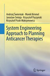 System Engineering Approach to Planning Anticancer Therapies