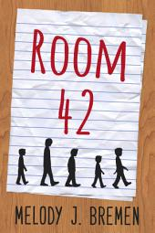 Room 42: A hilarious adventure for children ages 9-12