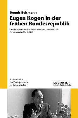 Eugen Kogon in der fr  hen Bundesrepublik PDF