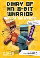 Diary of an 8 Bit Warrior  Path of the Diamond  Book 4 8 Bit Warrior series  PDF