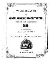 Volks-almanak voor Nederlandsche protestanten, voor het jaar onzes Heeren ...: Volume 3