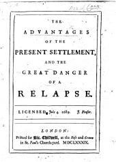 The Advantages of the Present Settlement: And the Great Danger of a Relapse