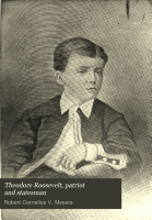 Theodore Roosevelt  Patriot and Statesman PDF