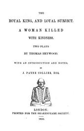 The Dramatic Works of Thomas Heywood: With a Life of the Poet, and Remarks on His Writings, Volume 6
