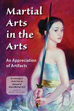 Martial Arts in the Arts: An Appreciation of Artifacts