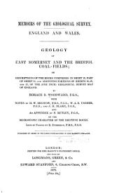 Geology of East Somerset and the Bristol Coal-fields: Or, Descriptions of the Rocks Comprised in Sheet 19, Part of Sheet 35, and Adjoining Portions of Sheets 18, 20, and 21, of the (one Inch) Geological Survey Map of England