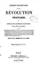 Histoire parlementaire de la révolution française, ou journal des assemblées nationales, depuis 1789 jusqu'en 1815: Volume32