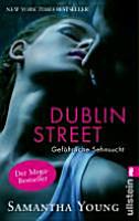 Dublin Street   Gef  hrliche Sehnsucht PDF