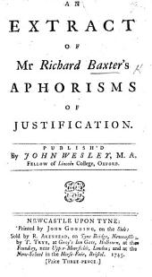 An Extract of Mr. Richard Baxter's Aphorisms of Justification. Published by John Wesley