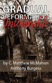 Gradual Reformation Intolerable