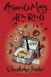 Bryant & May off the Rails: A Peculiar Crimes Unit Mystery