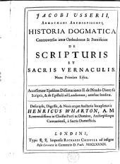 Historia dogmatica controversiae inter orthodoxos & pontificios de Scripturis et sacris vernaculis