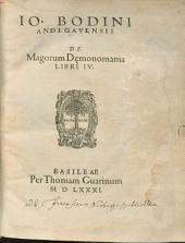 Io. Bodini Andegavensis De Magorum Dȩmonomania Libri IV