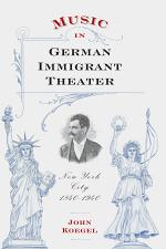Music in German Immigrant Theater
