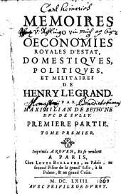 Memoires Ou Oeconomies Royales D'Estat, Domestiques, Politiques Et Militaires De Henry Le Grand: Volume1