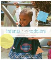 Infants and Toddlers: Curriculum and Teaching: Edition 7