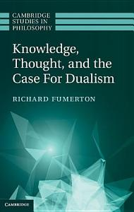 Knowledge  Thought  and the Case for Dualism PDF