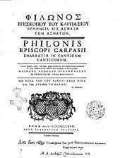 Philonis episcopi Carpasii Enarratio in Canticum Canticorum