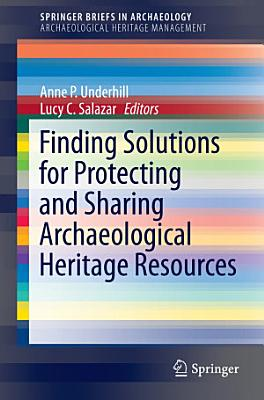 Finding Solutions for Protecting and Sharing Archaeological Heritage Resources PDF