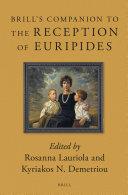 Brill's Companion to the Reception of Euripides
