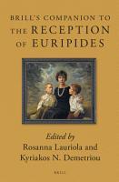 Brill s Companion to the Reception of Euripides PDF
