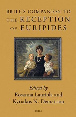 Brill s Companion to the Reception of Euripides