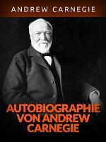 Autobiographie von Andrew Carnegie    bersetzt  PDF