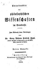 Encyclopädie der philosophischen Wissenschaften im Grundrisse: zum Gebrauch seiner Vorlesungen