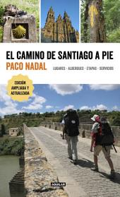 El Camino de Santiago a pie: Lugares - Albergues - Etapas - Servicios