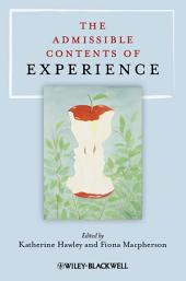 The Admissible Contents of Experience