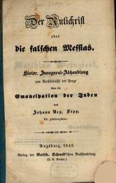 Der Antichrist oder die falschen Messias: histor. Inaugural-Abhandlung zum Verständnisse der Frage über die Emancipation der Juden