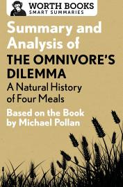 Summary And Analysis Of The Omnivore S Dilemma  A Natural History Of Four Meals 1