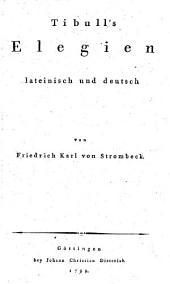 Tibull's Elegien, lateinisch und deutsch
