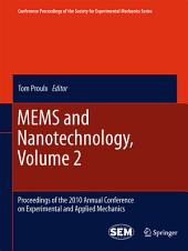 MEMS and Nanotechnology, Volume 2: Proceedings of the 2010 Annual Conference on Experimental and Applied Mechanics