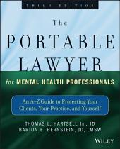 The Portable Lawyer for Mental Health Professionals: An A-Z Guide to Protecting Your Clients, Your Practice, and Yourself, Edition 3