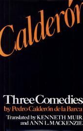 Three Comedies by Pedro Calderón de la Barca