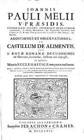 D. Joannis del Castillo Sotomayor ... Quotidianarum controversiarum juris: Additiones et observationes ad Castillum de Alimentis