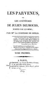 Les parvenus, ou, Les aventures de Julien Delmours, écrites par lui-même: Volume1