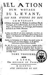 Relation d'un voyage du Levant: fait par ordre du roy, Volume3