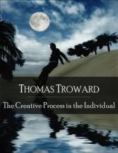 The Creative Process in the Individual: The Secret Edition - Open Your Heart to the Real Power and Magic of Living Faith and Let the Heaven Be in You, Go Deep Inside Yourself and Back, Feel the Crazy and Divine Love and Live for Your Dreams