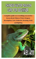 Chinese Water Dragon Care for Beginner