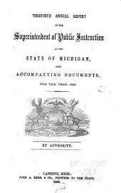 Annual Report of the Superintendent of Public Instruction of the State of Michigan: With Accompanying Documents, for the Year ..., Volume 30